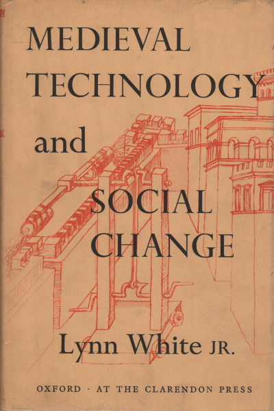 medieval technology and social change essay The variables that slowly transmogrified american technology were social,  geographical, and environmental, causing changes in degree and in emphasis,  but.