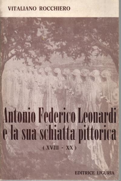 Antonio Federico Leonardi e la sua schiatta pittorica (XVIII-XX ...