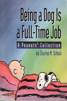 Being a Dog Is a Full-Time Job