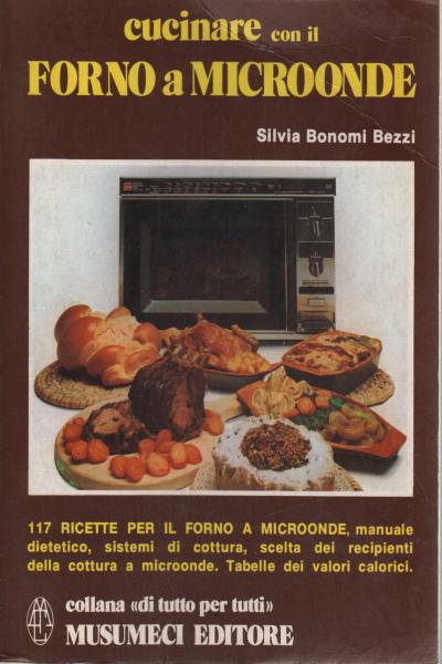 Cucinare con il forno a microonde silvia bonomi bezzi manualistica cucina manualistica - Cucinare a microonde ...