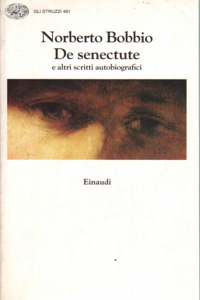 De senectute - Norberto Bobbio - Biografie Diari e Memorie ...