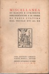 Miscellany with rarities and curiosities and bibliographical works of varied culture from the 16th to the 20th century. 2 catalogue
