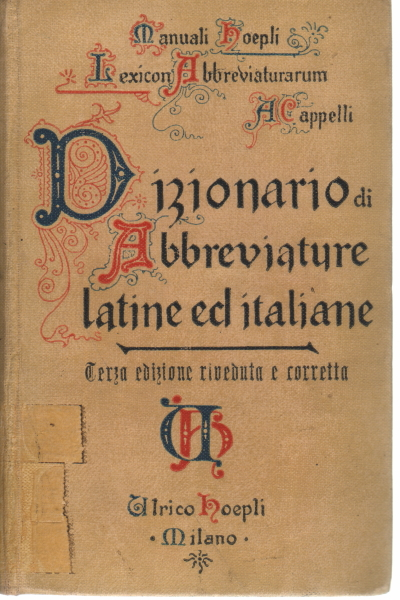 Dizionario di abbreviature latine ed italiane - Adriano Cappelli ... 29fb4af45376