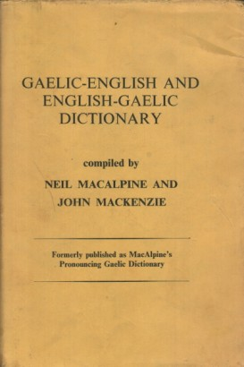 Gaelic-english and english-gaelic dictionary