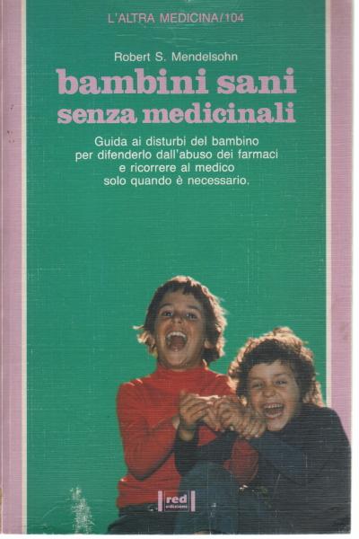 Niños sanos sin medicamentos - Robert S. Mendelsohn - Scienze ...