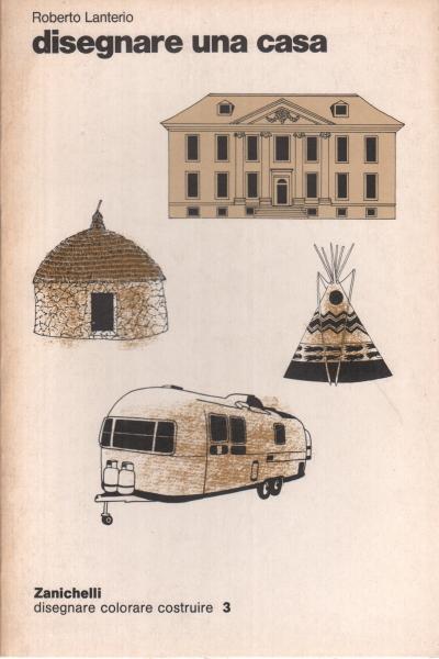 Disegnare una casa roberto lanterio illustrati libri for Disegnare una piantina di casa