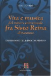 Life and music of the Conventual Franciscan fra Sisto Reina di Saronno