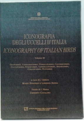 Iconografia degli uccelli d'Italia (Vol. III) - Iconography of italian birds (Vol. III)