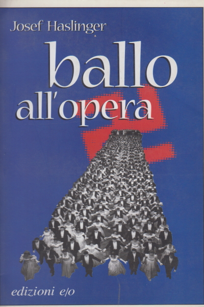 Ballo all'Opera, Josef Haslinger