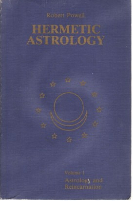 Hermetic Astrology Towards a new Wisdom of the Stars (Vol. 1)
