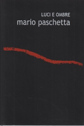 Lights and shadows Mario Paschetta