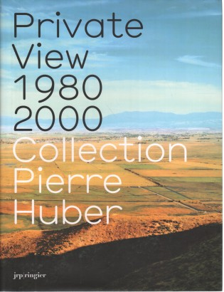 Private View 1980 2000 Collection Pierre Hubert