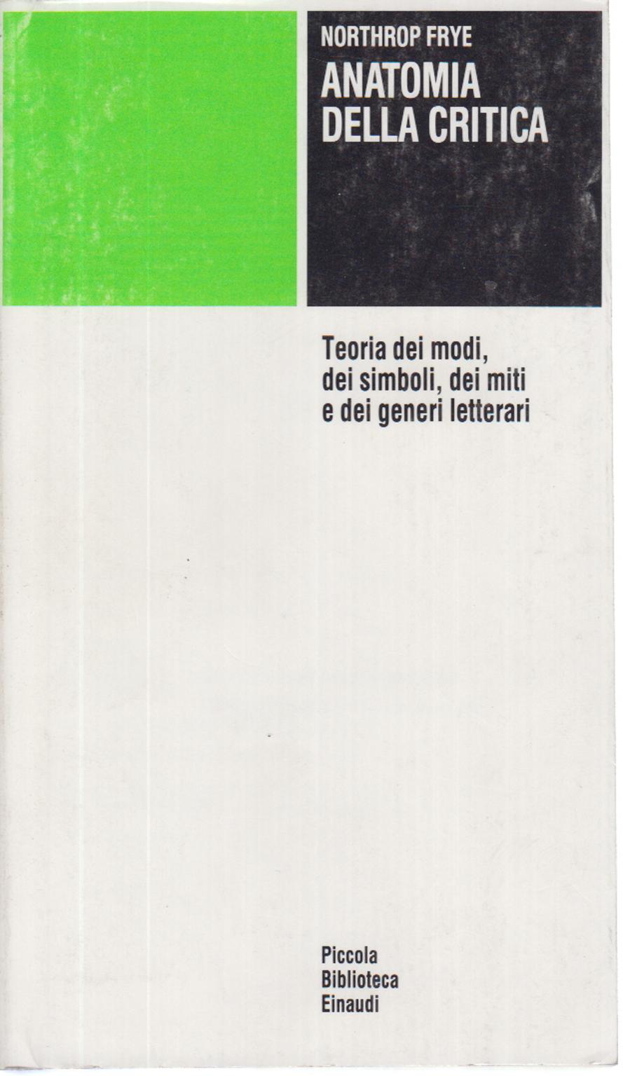 Anatomy of criticism. Four essays - Northrop Frye - Literary genres ...