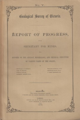 Geological Survey of Victoria. Report of progress, by the secretary for mines нет. V