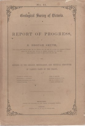 Geological Survey of Victoria. Report of progress, by Brough Smyth нет. II