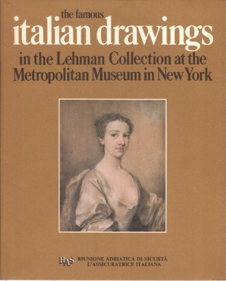 The famous italian drawings in the Lehman Collection at the Metropolitan Museum in New York