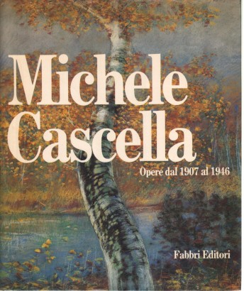 Michele Cascella: Works from 1907 to 1946