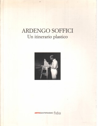 Ardengo Soffici: a route to plastic