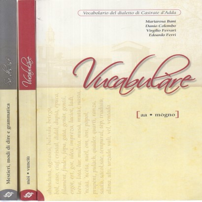 Vucabulàre: Vocabolario del Dialetto di Casirate d'Adda (3 Volumi)