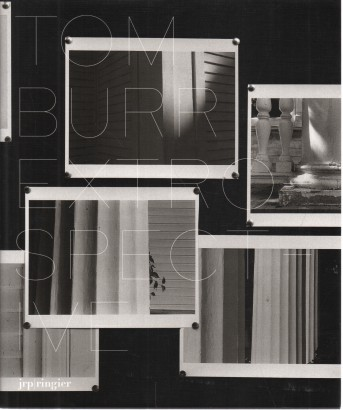 Tom Burr: Esxtrospective. Works 1994-2006