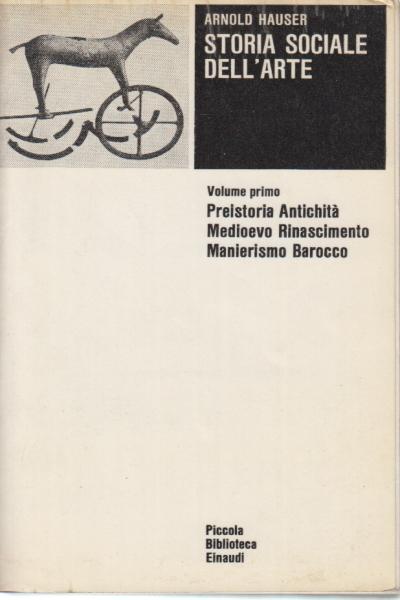 Storia sociale dell 39 arte volume i arnold hauser storia for Adorno storia dell arte