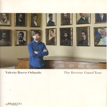 Valerio Rocco Orlando: The Reverse Grand Tour