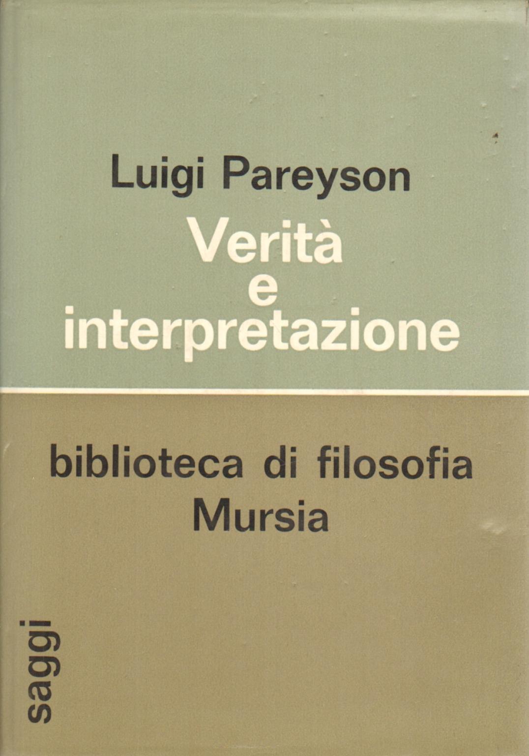 Verit e interpretazione luigi pareyson filosofia for Biblioteca di storia moderna e contemporanea