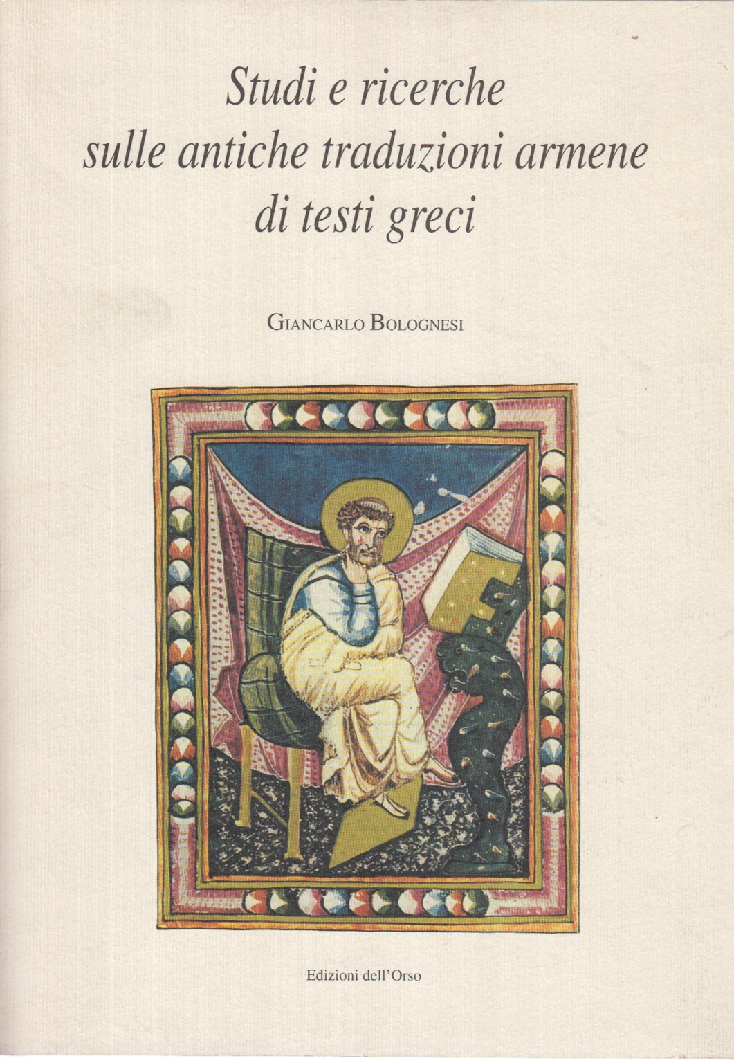 Studies and research on the ancient translations, the Armenian d, Giancarlo Bolognesi