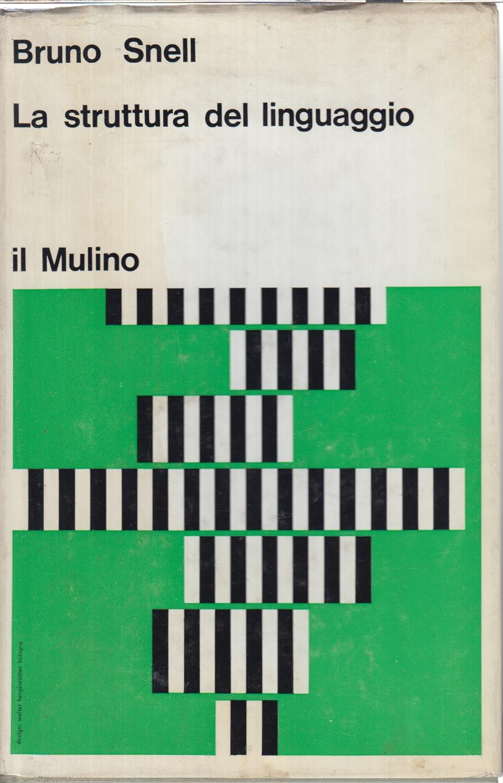 La struttura del linguaggio bruno snell linguistica for Struttura politica italiana