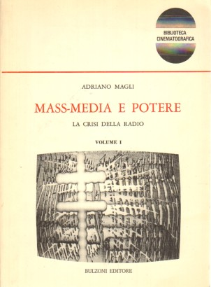The Mass media and power: the crisis of the radio (volume I)