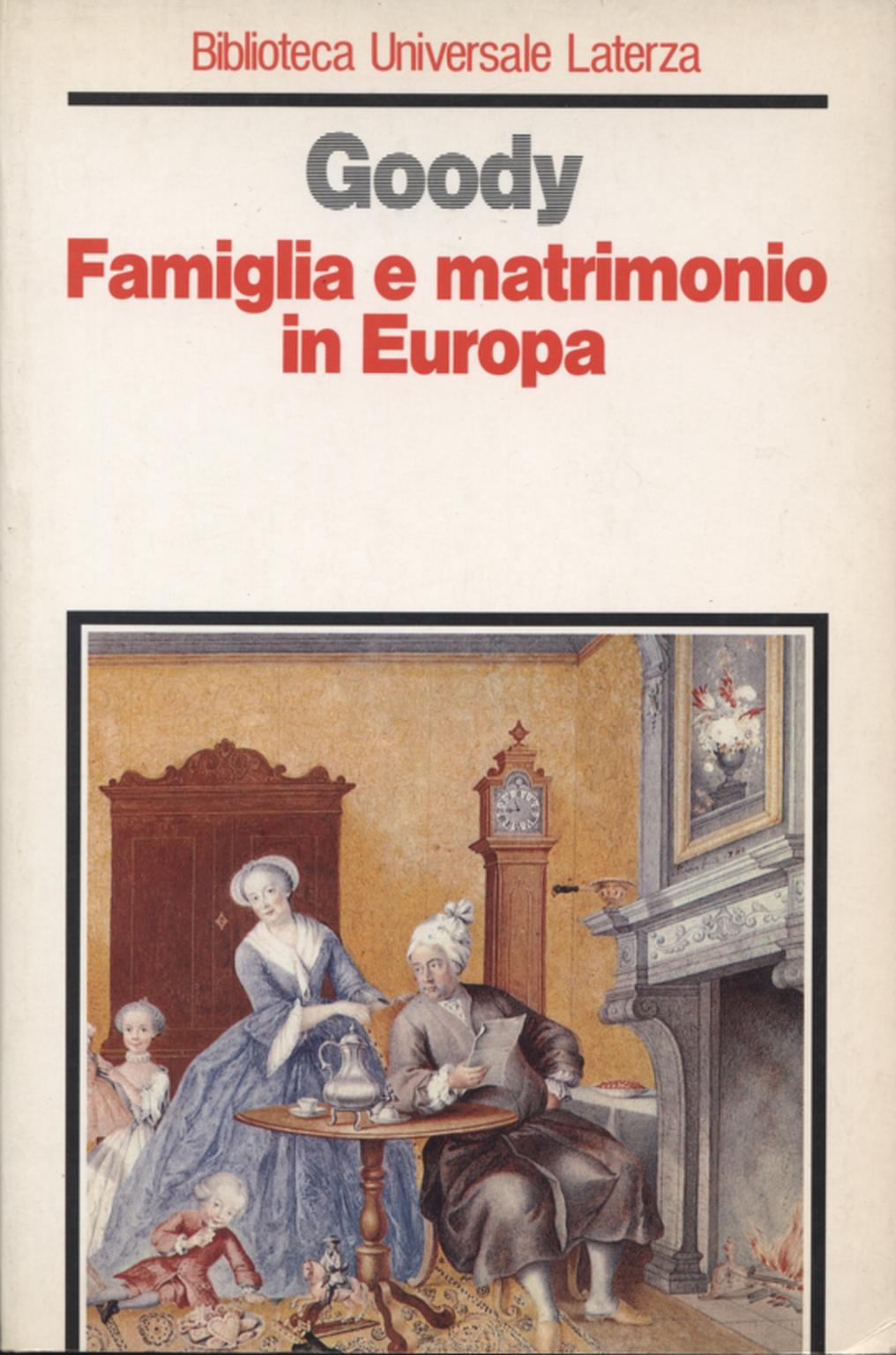 Matrimonio In Europa : Famiglia e matrimonio in europa jack goody sociologia