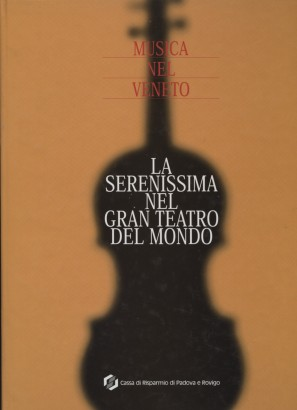 La serenissima-the grand theatre of the world (With CD)