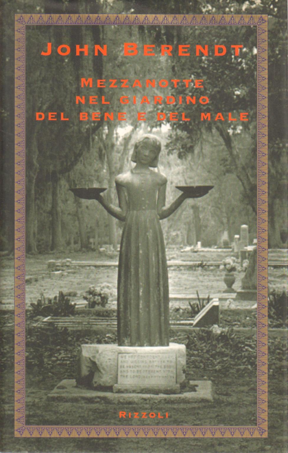 Mezzanotte nel giardino del bene e del male john berendt narrativa straniera narrativa - Il giardino di mezzanotte ...