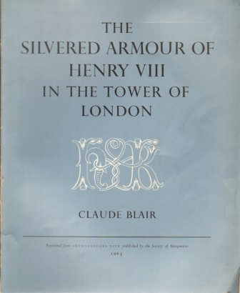 The Emperor Maximilian's Gift of Armour to King Henry VIII and the Silvered and Engraved Armour at the Tower of London