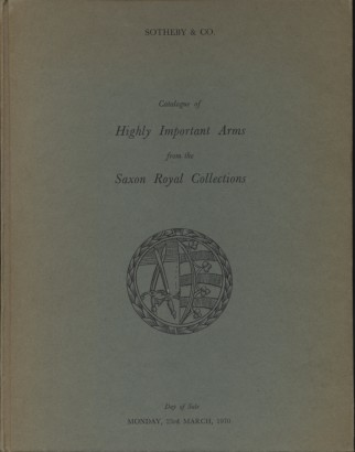 Catalogue of Highly Important Arms from the Saxon Royal Collections