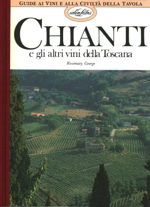 Chianti and other wines of Tuscany