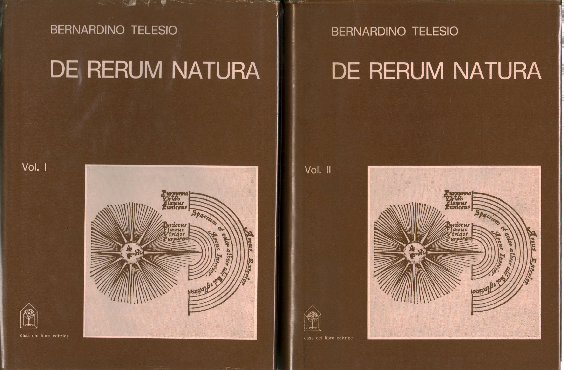 La Credenza In Filosofia : De rerum natura iuxta propria principia volumi bernardino