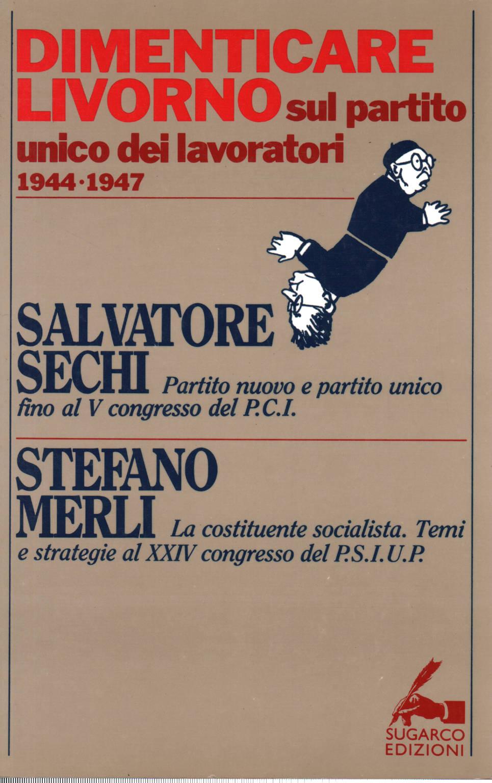 Dimenticare Livorno - Salvatore Secchi, Stefano Merli - Storia d ...