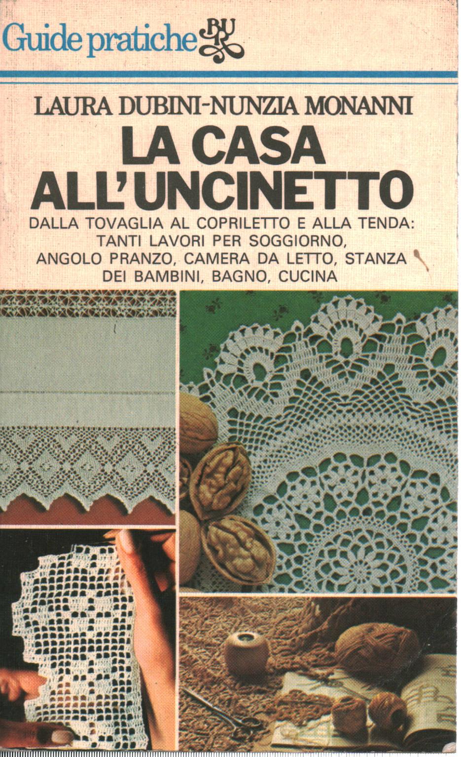 La Casa All Uncinetto Laura Dubini Nunzia Monanni Manualistica Varia Manualistica Libreria Dimanoinmano It