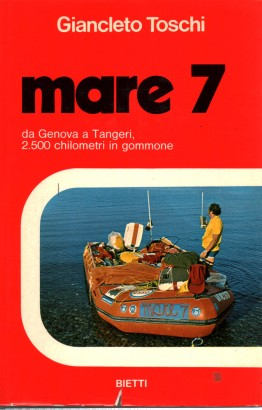 Sea 7. From Genoa to Tangier, 2500 miles in a rubber dinghy