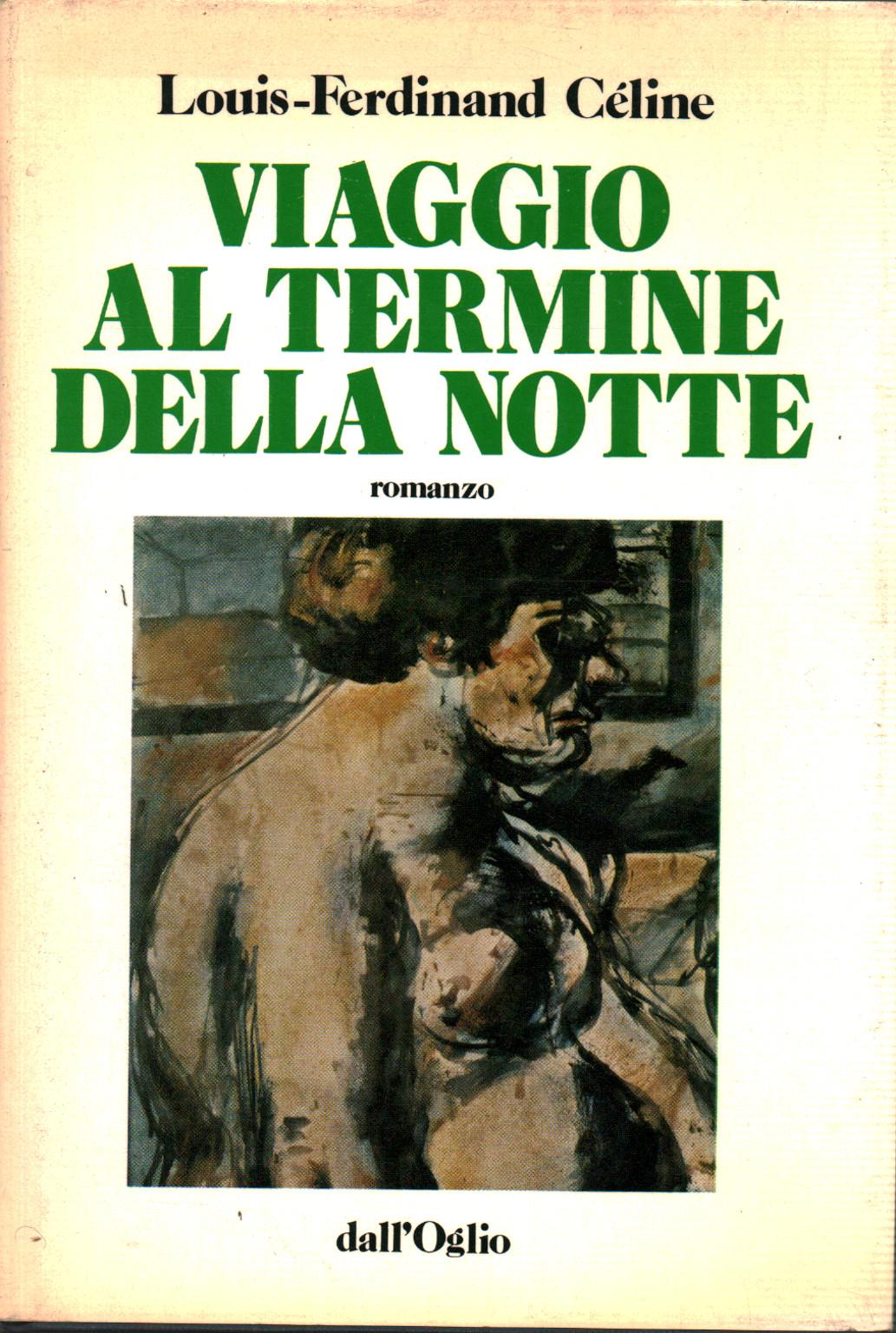 celine viaggio al termine della notte  Viaggio al termine della notte - Louis-Ferdinand Céline - Narrativa ...