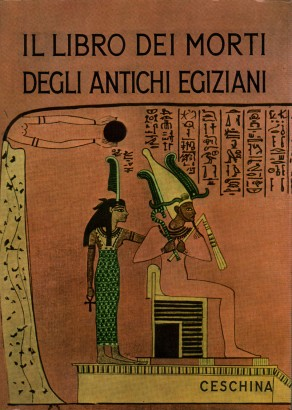 The book of the dead of the ancient egyptians