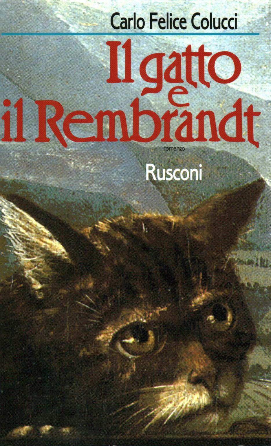 Il Gatto E Il Rembrandt Carlo Felice Colucci Narrativa Italiana
