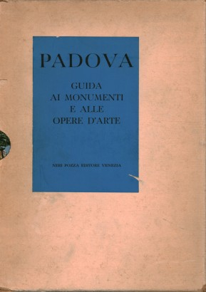 Padua. Guide to the monuments and works of art