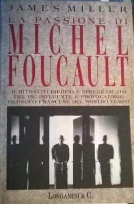 The passion of Michel Foucault