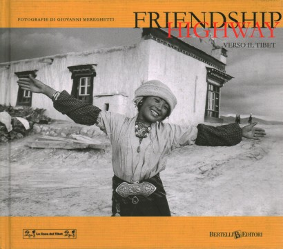 Friendship Highway...verso il Tibet