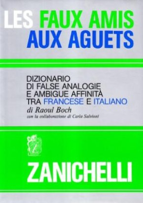 Dictionary of false analogies and ambiguous affinity between French and Italian