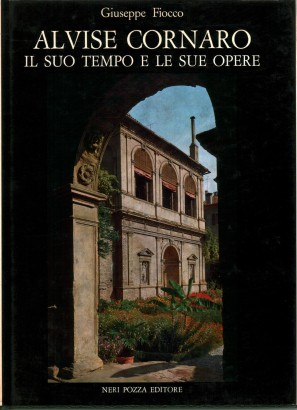 Alvise Cornaro, his time and his works