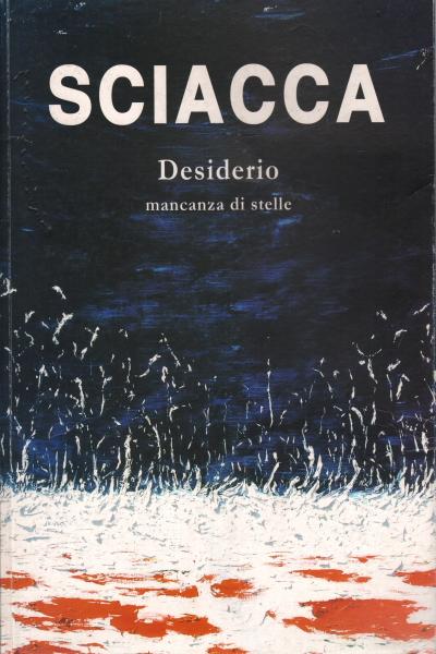 Sciacca Desiderio Mancanza Di Stelle Claudio Cerritelli Giuseppe