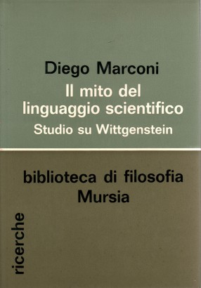 Il mito del linguaggio scientifico. Studio su Wittgenstein